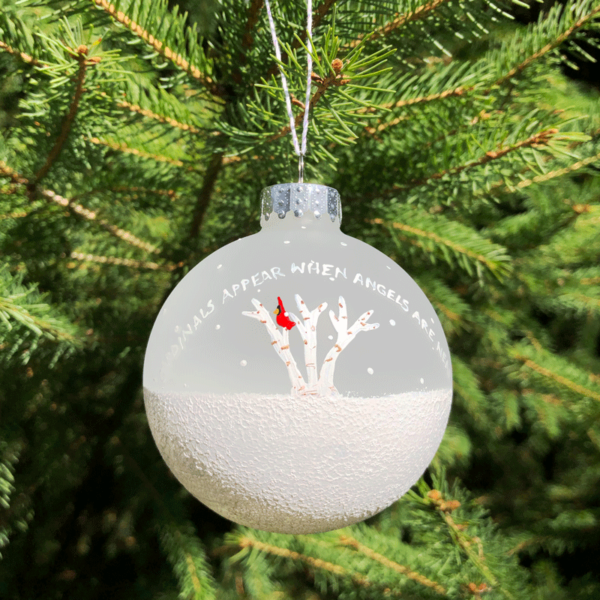 """Cardinals Appear When Angels Are Near"" Ornament"