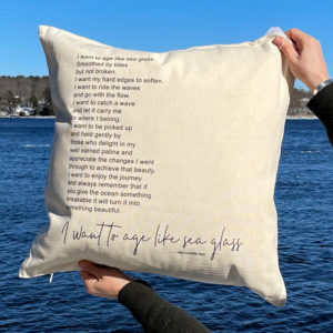 """Age Like Sea Glass"" Pillow"